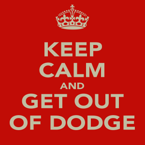 Keep-calm-and-get-out-of-dodge